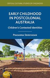 Early Childhood in Postcolonial Australia: Children's Contested Identities
