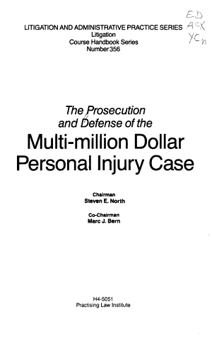 The Prosecution and Defense of the Multi-million Dollar Personal Injury Case