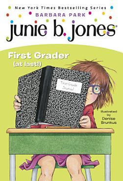 Junie B  Jones  18  First Grader  at last   PDF