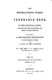 The Complete Works of Venerable Bede: In the Original Latin, Collated with the Manuscripts, and Various Printed Editons, Accompanied by a New Translation of the Historical Works, and a Life of the Author, Volume 2