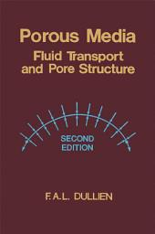 Porous Media: Fluid Transport and Pore Structure, Edition 2