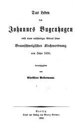 Das Leben des Johannes Bugenhagen: nebst einem vollständigen Abdruck seiner braunschweigischen Kirchenordnung vom Jahre 1528