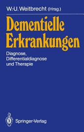 Dementielle Erkrankungen: Diagnose, Differentialdiagnose und Therapie