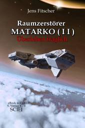 Raumzerstörer MATARKO I I : Überleben fraglich