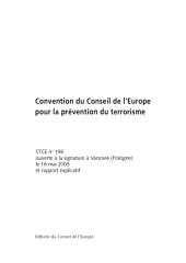 Convention du Conseil de l'Europe pour la prévention du terrorisme: STCE n° 196 ouverte à la signature à Varsovie (Pologne) le 16 mai 2005 et rapport explicatif