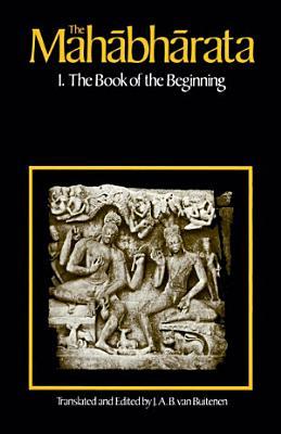 The Mahabharata  Volume 1
