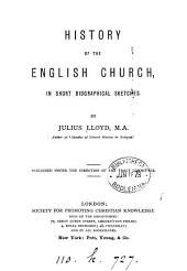 History of the English Church, in biographical sketches