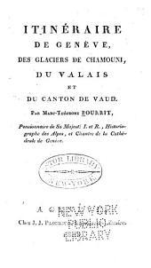 Itinéraire de Genève, des glaciers de Chamouni, du Valais, et du canton de Vaud