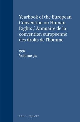 Yearbook of the European Convention on Human Rights Annuaire de la convention europeenne des droits de l homme   Volume 34 Volume 34  1991 PDF