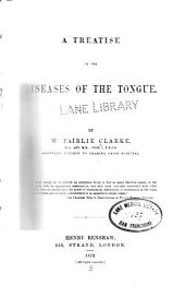 A Treatise on the Diseases of the Tongue
