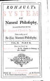 pt.2. A description of the world, pt.3. A treatise of natural philosophy concerning terrestrial things, pt. 4. A treatise of natural philosophy of the animated or living body