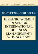 Hispanic Women in Senior International Business Management: Why So Few?