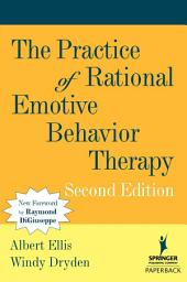 The Practice of Rational Emotive Behavior Therapy: Second Edition, Edition 2