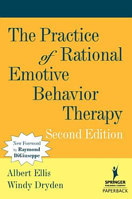 The Practice of Rational Emotive Behavior Therapy