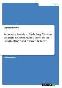 Recreating American Mythology. Vietnam Veterans in Oliver Stone's