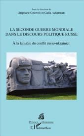 La Seconde Guerre mondiale dans le discours politique russe: À la lumière du conflit russo-ukrainien