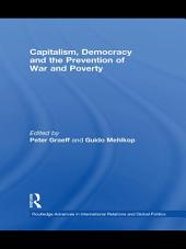 Capitalism, Democracy and the Prevention of War and Poverty