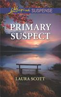 Primary Suspect  Mills   Boon Love Inspired Suspense   Callahan Confidential  Book 5  PDF