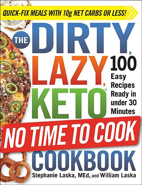 Download The DIRTY  LAZY  KETO No Time to Cook Cookbook Book