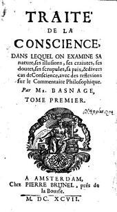 Traité de la conscience, dans lequel on examine sa nature, ses illusions, ses craintes, ses dontes, etc: Volume1
