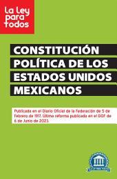 Constitución Política de los Estados Unidos Mexicanos (2014): Actualizada con las últimas reformas en materia Político - Electoral, Transparencia, Energía, Telecomunicaciones y Educativa