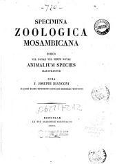 Specimina zoologica mosambicana, quibus vel novae vel minus notae animalium species illustrantur