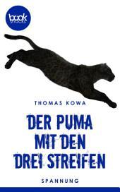 Der Puma mit den drei Streifen: booksnacks (Kurzgeschichte, Krimi, Humor)