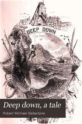 Deep Down: A Tale of the Cornish Mines, Part 1883