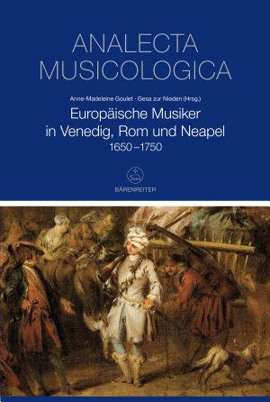 Europäische Musiker in Venedig, Rom und Neapel 1650-1750