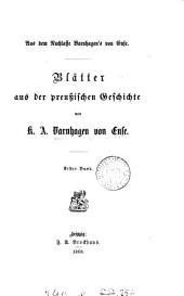 Blätter aus der preussischen Geschichte [ed. by L. Aussing-Grimelli]. (Aus dem Nachlasse Varnhagen's von Ense).