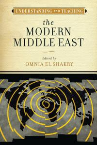 Understanding and Teaching the Modern Middle East PDF
