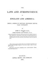 The Laws and Jurisprudence of England and America: Being a Series of Lectures Delivered Before Yale University