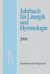 Jahrbuch Fur Liturgik Und Hymnologie, 2006: Band 2006