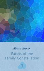 Facets of the Family Constellation -- Volume 3