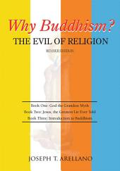 Why Buddhism? The Evil of Religion