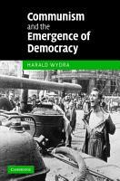 Communism and the Emergence of Democracy PDF