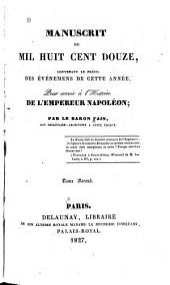Manuscrit de mil huit cent douze: contenant le précis des événemens de cette année, pour servir à l'histoire de l'empereur Napoléon, Volume2