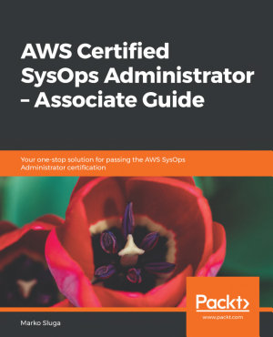 AWS Certified SysOps Administrator     Associate Guide