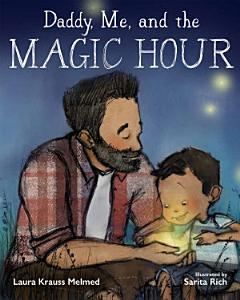 Daddy  Me  and the Magic Hour Book