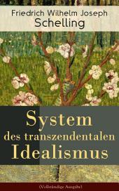 System des transzendentalen Idealismus: Schlüsselwerk des Deutschen Idealismus: System der theoretischen Philosophie nach Grundsätzen des transzendentalen Idealismus
