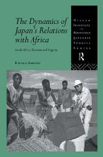 The Dynamics of Japan s Relations with Africa PDF