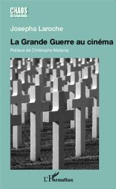 La Grande Guerre au cinéma: Un pacifisme sans illusions