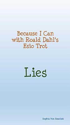 Because I Can With Roald Dahls Esio Trot Lies