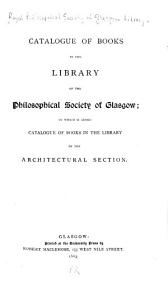 Catalogue of Books in the Library of the Philosophical Society of Glasgow PDF