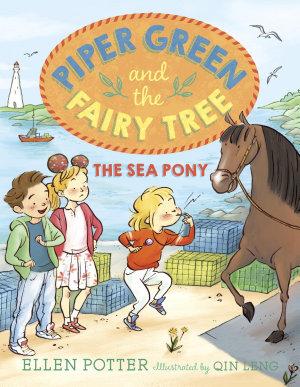 Piper Green and the Fairy Tree  The Sea Pony