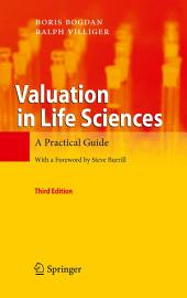 Valuation in Life Sciences: A Practical Guide, Edition 3