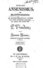 Over het Jansenismus, ter beantwoording der zoogenaamde minzame brieven van eenen schrijver, schuilende onder den naam van P. Vindex: Volume 1