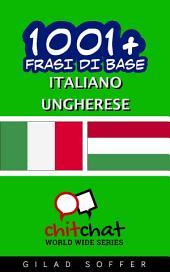 1001+ Frasi di Base Italiano - Ungherese
