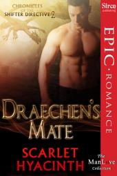 Draechen's Mate [Chronicles of the Shifter Directive 2]