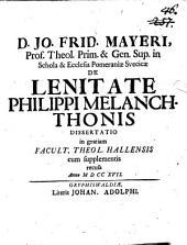 Nimiam lenitatem Philippi Melanchthonis, haereses promovens, propriamque prodens
